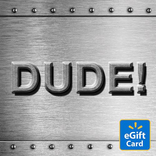Dude Walmart eGift Cards