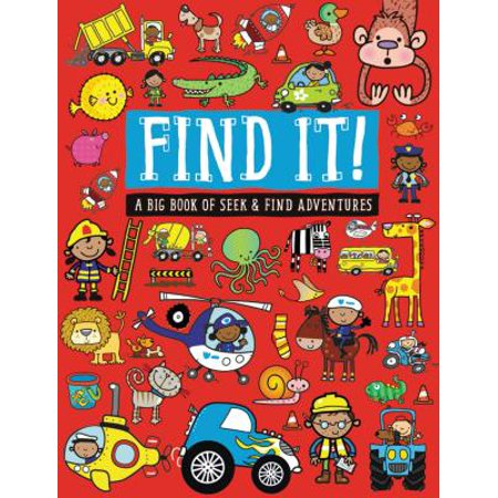 Find It! : A Big Book of Seek and Find Adventures