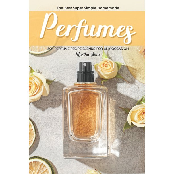The Best Super Simple Homemade Perfumes (Paperback)
