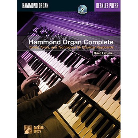 Rock Organ Technique - Hammond Organ Complete : Tunes, Tones and Techniques for Drawbar Keyboards