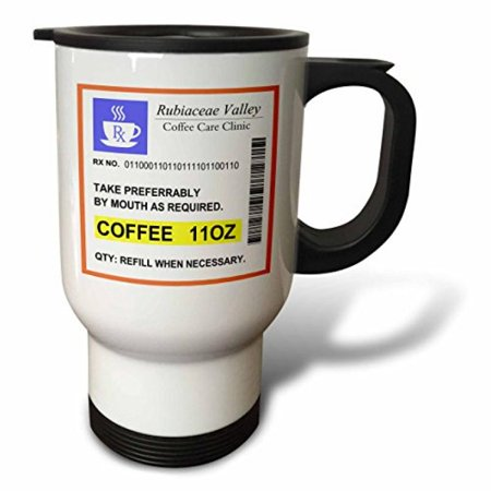 3dRose Funny Coffee Prescription. humorous prescribed caffeine. joke medicine, Travel Mug, 14oz, Stainless Steel