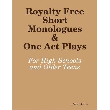 Royalty Free Short Monologues & One Act Plays: For High Schools and Older Teens - (Best One Act Plays For High School)