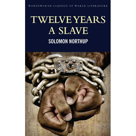 Twelve Years a Slave: Including ; Narrative of the Life of Frederick Douglass - (Narrative Of The Life Of A Slave)