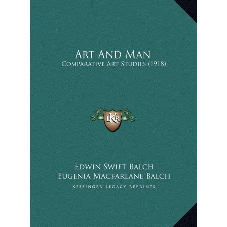 Art and Man : Comparative Art Studies (1918) Art and Man Art and Man: Comparative Art Studies (1918) Comparative Art Studies (1918)