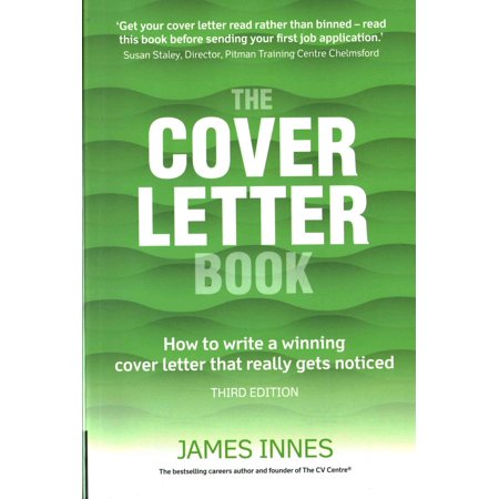 The Cover Letter Book: How to Write a Winning Cover Letter That Really Gets Noticed (Paperback)