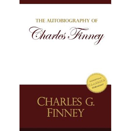 Autobiography of Charles Finney: Memoirs of Revivals of Religion by