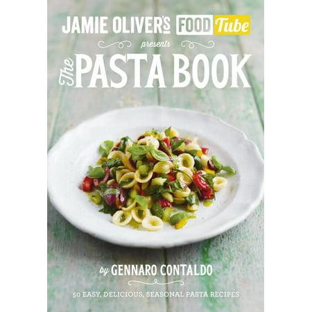 Jamie's Food Tube: The Pasta Book (Jamie Olivers Food Tube 4) (Oliver People Afton)