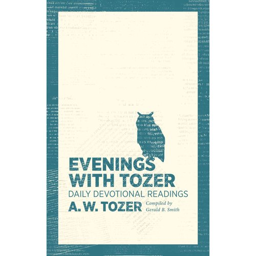 Evenings with Tozer : Daily Devotional Readings