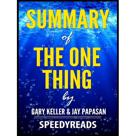 Summary of The One Thing by Gary Keller and Jay Papasan -