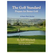 The Golf Standard: Prepare for Better Golf - eBook