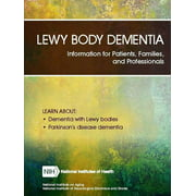 Lewy Body Dementia: Information for Patients, Families, and Professionals (Revised June 2018) (Paperback)