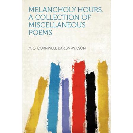 Melancholy Hours. a Collection of Miscellaneous - Melancholy Horse
