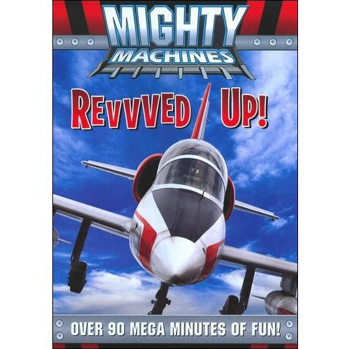 Mighty Machines: Revved Up