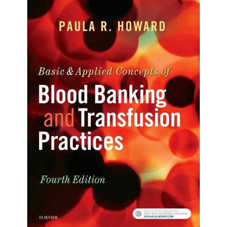 Basic   Applied Concepts Of Blood Banking And Transfusion Practices