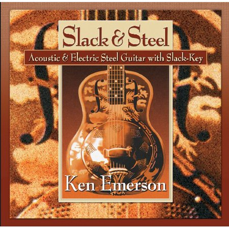 Slack and Steel: Acoustic and Electric Steel Guitar With Slack-Key