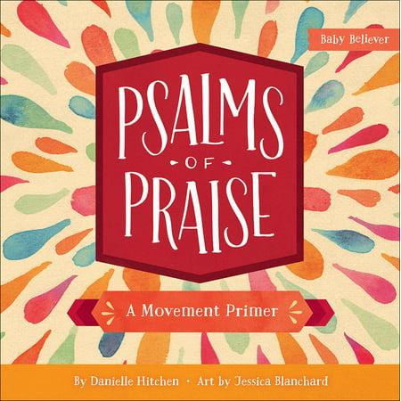 Psalms of Praise A Movement Primer (Board Book) (The New Age Movement And The Illuminati 666)