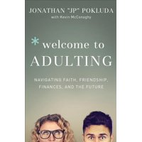 Welcome to Adulting: Navigating Faith, Friendship, Finances, and the Future (Paperback)