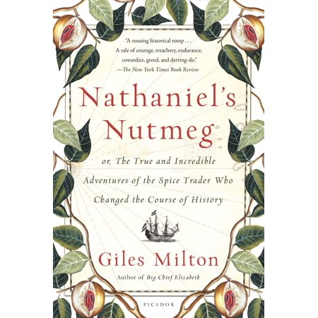 Nathaniel's Nutmeg : or, The True and Incredible Adventures of the Spice Trader Who Changed the Course of - History Of Halloween True