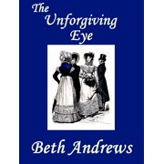The Unforgiving Eye - eBook