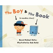 The Boy & the Book : [a wordless story]