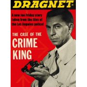 Dragnet: The Case of the Crime King - eBook