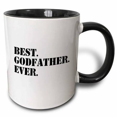 3dRose Best Godfather Ever - Gifts for God fathers or Goddads - god dad - godparents - black text, Two Tone Black Mug, (Best Christening Gifts From Godparents)