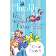 Phredde and a Frog Named Bruce and Other Stories to Eat with a Watermelon - eBook