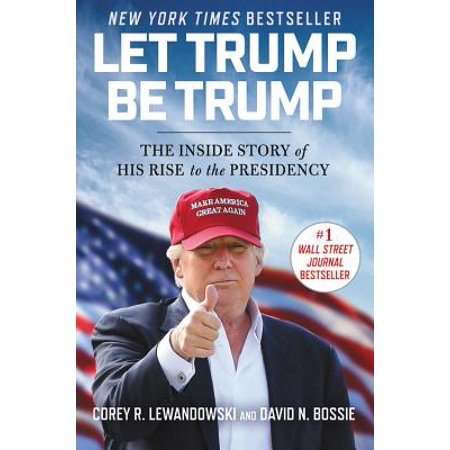 Let Trump Be Trump : The Inside Story of His Rise to the Presidency](Halloween The Inside Story)