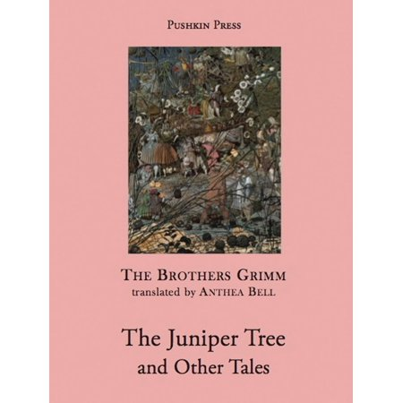 The Juniper Tree and Other Tales (The Juniper Tree And Other Tales From Grimm)