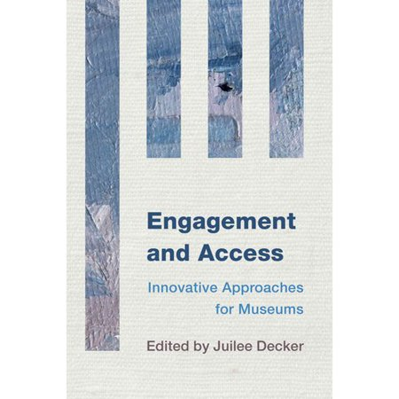 Engagement And Access  Innovative Approaches For Museums