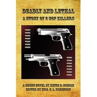 Deadly and Lethal - A Story of 2 Cop Killers