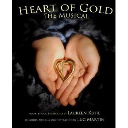 Heart Of Gold  The Musical
