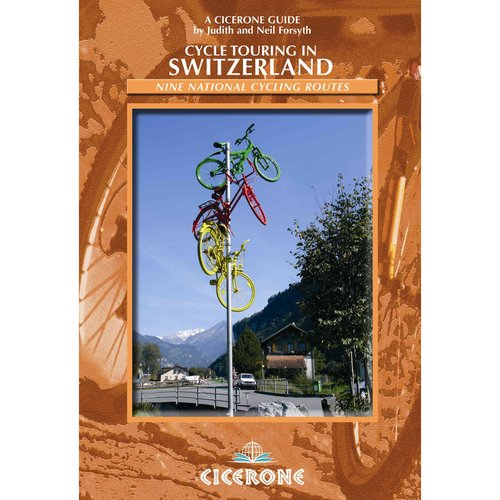 Cycle Touring in Switzerland: Nine Tours on Switzerland's National Cycle Routes