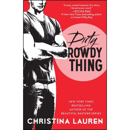 Dirty Rowdy Thing (Best Dirty Romance Novels)
