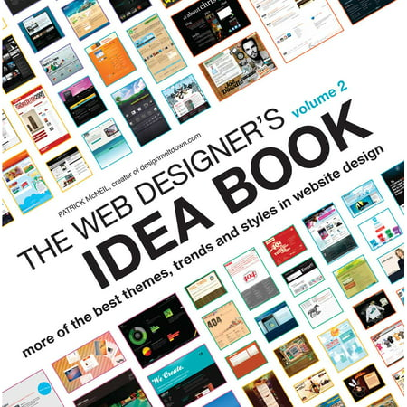 The Web Designer's Idea Book Volume 2 : More of the Best Themes, Trends and Styles in Website (Best Web Design Magazines)