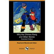 Why the Chimes Rang and Other Stories (Illustrated Edition) (Dodo Press) (Paperback)