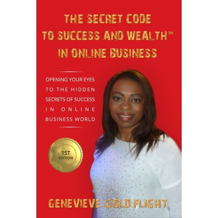 The Secret Code To Success And Wealth™ In Online Business -