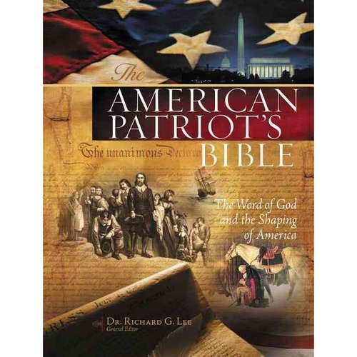 The American Patriot's Bible: New King James Version: The Word of God and the Shaping of America