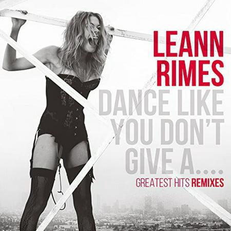 Leann Rimes   Dance Like You Dont Give A  Cd