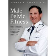 Male Pelvic Fitness: Optimizing Sexual and Urinary Health - eBook