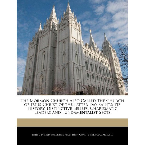The Mormon Church Also Called The Church Of Jesus Christ