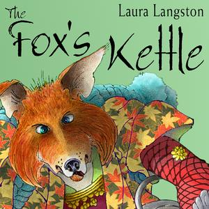 The Fox's Kettle - Audiobook