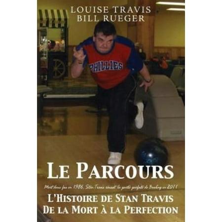 Le Parcours: Mort Deux Fois En 1986, Stan Travis Reussit La Partie Parfaite de Bowling En 2011 L'Histoire de Stan Travis de La Mort - image 1 of 1