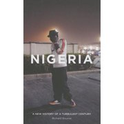 Nigeria : A New History of a Turbulent Century