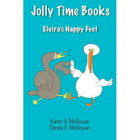 Jolly Time Books: Elvira's Happy Feet - eBook