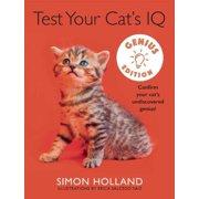 Test Your Cat's IQ Genius Edition : Confirm Your Cat's Undiscovered Genius!