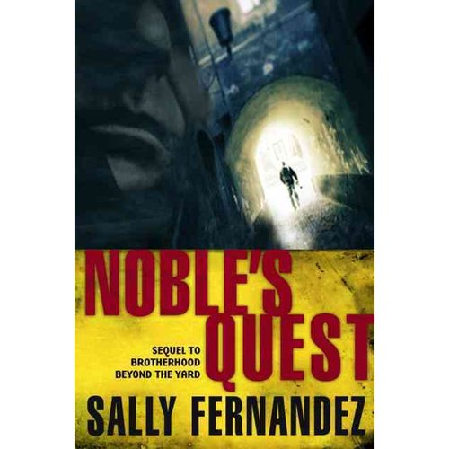 Noble's Quest: Sequel to Brotherhood Beyond the Yard