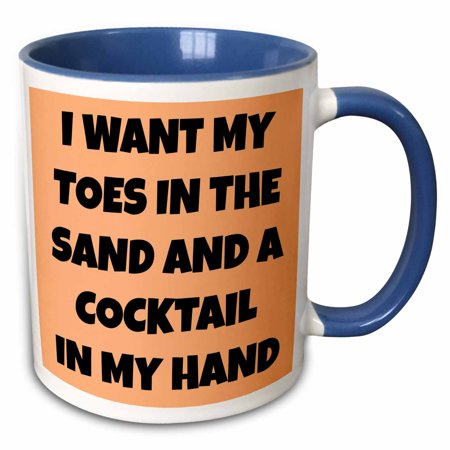 3dRose I want my toes in the sand and a cocktail in my hand - Two Tone Blue Mug, 11-ounce
