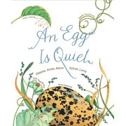 An Egg Is Quiet : (Picture Book, Kids Book about Eggs)