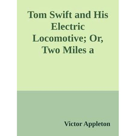 Tom Swift and His Electric Locomotive; Or, Two Miles a Minute on the Rails - eBook Mile A Minute Crochet